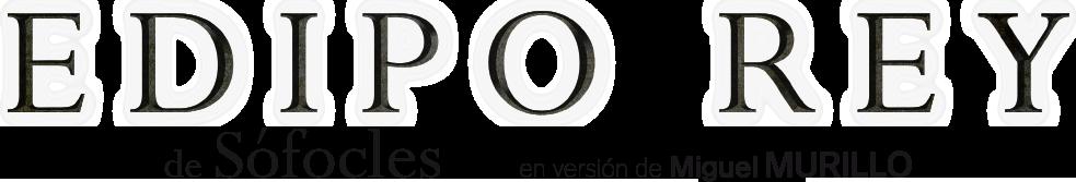 Edipo Rey, de Sófocles, en versión de Miguel Murillo